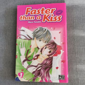 Faster than a kiss T1